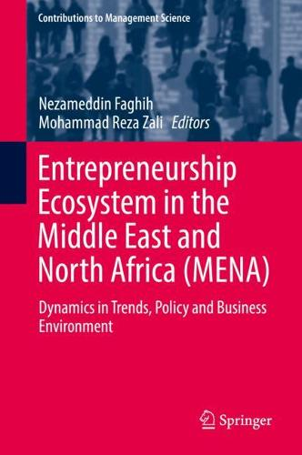 Entrepreneurship Ecosystem in the Middle East and North Africa (MENA): Dynamics in Trends, Policy and Business Environment - Contributions to Management Science (Hardback)