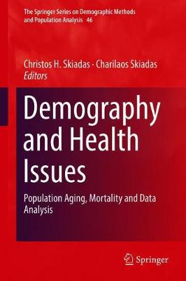 Demography and Health Issues: Population Aging, Mortality and Data Analysis - The Springer Series on Demographic Methods and Population Analysis 46 (Hardback)