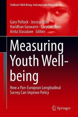 Measuring Youth Well-being: How a Pan-European Longitudinal Survey Can Improve Policy - Children's Well-Being: Indicators and Research 19 (Hardback)