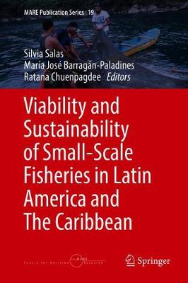 Viability and Sustainability of Small-Scale Fisheries in Latin America and The Caribbean - MARE Publication Series 19 (Hardback)