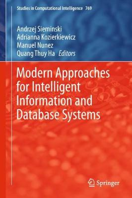 Modern Approaches for Intelligent Information and Database Systems - Studies in Computational Intelligence 769 (Hardback)