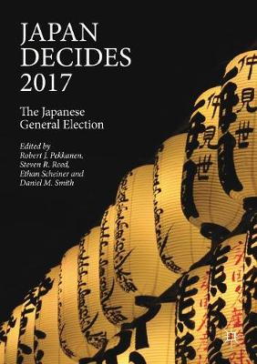 Japan Decides 2017: The Japanese General Election (Paperback)
