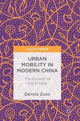 Urban Mobility in Modern China: The Growth of the E-bike (Hardback)