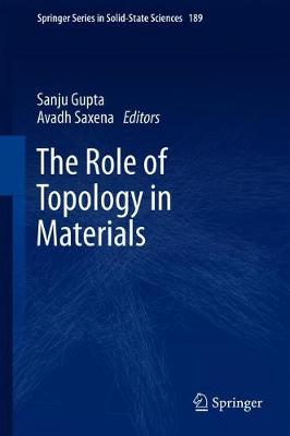 The Role of Topology in Materials - Springer Series in Solid-State Sciences 189 (Hardback)