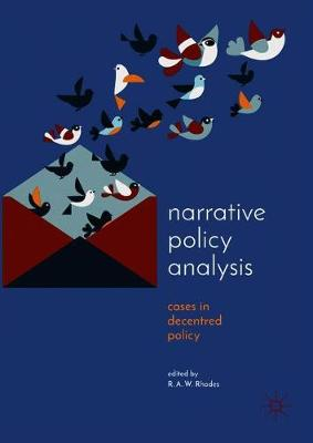 Narrative Policy Analysis: Cases in Decentred Policy - Understanding Governance (Hardback)