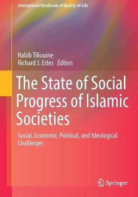 The State of Social Progress of Islamic Societies: Social, Economic, Political, and Ideological Challenges - International Handbooks of Quality-of-Life (Paperback)