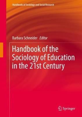 Handbook of the Sociology of Education in the 21st Century - Handbooks of Sociology and Social Research (Hardback)