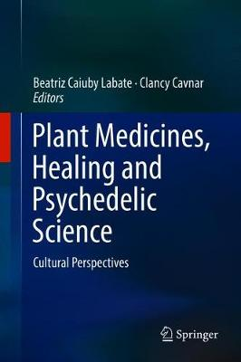 Plant Medicines, Healing and Psychedelic Science: Cultural Perspectives (Hardback)