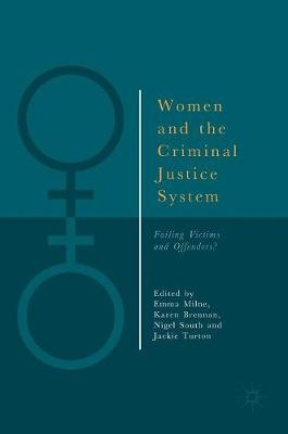 Women and the Criminal Justice System: Failing Victims and Offenders? (Hardback)