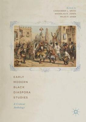 Early Modern Black Diaspora Studies: A Critical Anthology (Hardback)
