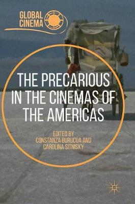 The Precarious in the Cinemas of the Americas - Global Cinema (Hardback)