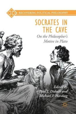 Socrates in the Cave: On the Philosopher's Motive in Plato - Recovering Political Philosophy (Hardback)