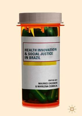 Health Innovation and Social Justice in Brazil (Hardback)