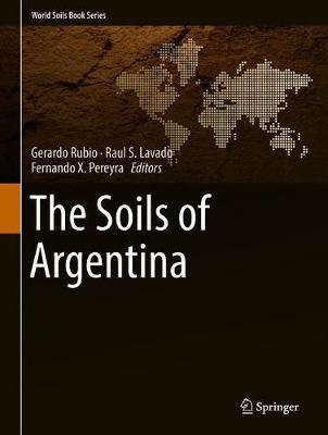 The Soils of Argentina - World Soils Book Series (Hardback)
