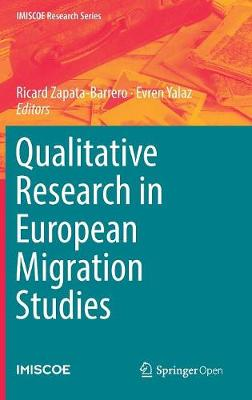 Qualitative Research in European Migration Studies - IMISCOE Research Series (Hardback)