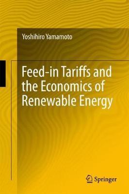 Feed-in Tariffs and the Economics of Renewable Energy (Hardback)