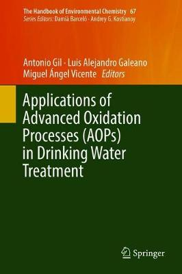 Applications of Advanced Oxidation Processes (AOPs) in Drinking Water Treatment - The Handbook of Environmental Chemistry 67 (Hardback)