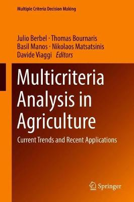 Multicriteria Analysis in Agriculture: Current Trends and Recent Applications - Multiple Criteria Decision Making (Hardback)