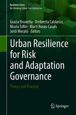 Urban Resilience for Risk and Adaptation Governance: Theory and Practice - Resilient Cities (Hardback)