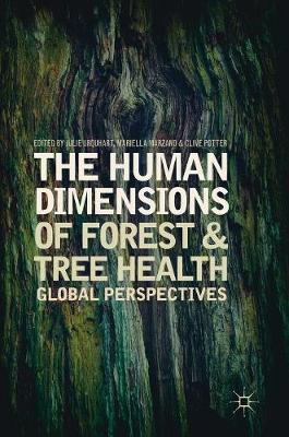 The Human Dimensions of Forest and Tree Health: Global Perspectives (Hardback)