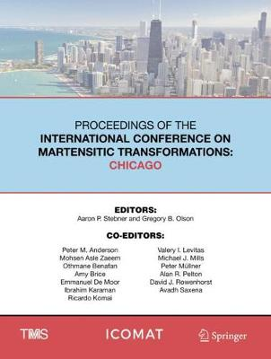 Proceedings of the International Conference on Martensitic Transformations: Chicago - The Minerals, Metals & Materials Series (Hardback)