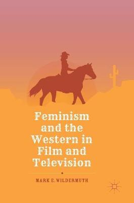 Feminism and the Western in Film and Television (Hardback)