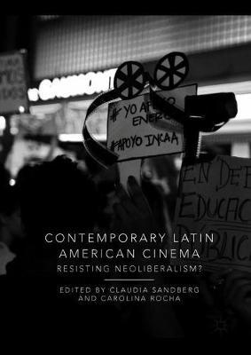 Contemporary Latin American Cinema: Resisting Neoliberalism? (Hardback)