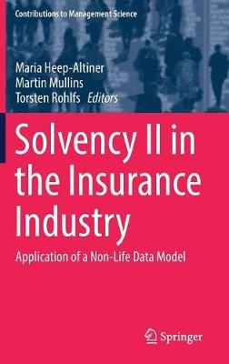 Solvency II in the Insurance Industry: Application of a Non-Life Data Model - Contributions to Management Science (Hardback)