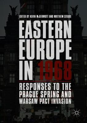 Eastern Europe in 1968: Responses to the Prague Spring and Warsaw Pact Invasion (Hardback)