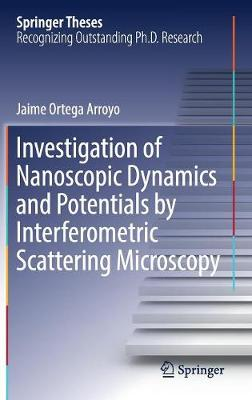 Investigation of Nanoscopic Dynamics and Potentials by Interferometric Scattering Microscopy - Springer Theses (Hardback)