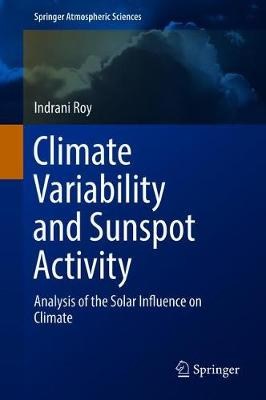 Climate Variability and Sunspot Activity: Analysis of the Solar Influence on Climate - Springer Atmospheric Sciences (Hardback)