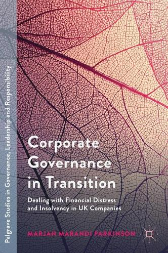 Corporate Governance in Transition: Dealing with Financial Distress and Insolvency in UK Companies - Palgrave Studies in Governance, Leadership and Responsibility (Hardback)