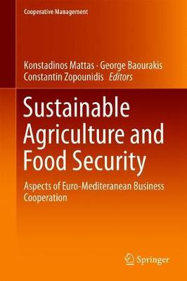 Sustainable Agriculture and Food Security: Aspects of Euro-Mediteranean Business Cooperation - Cooperative Management (Hardback)