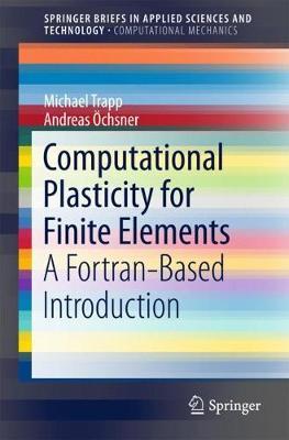 Computational Plasticity for Finite Elements: A Fortran-Based Introduction - SpringerBriefs in Computational Mechanics (Paperback)