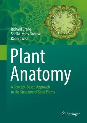 Plant Anatomy: A Concept-Based Approach to the Structure of Seed Plants (Hardback)