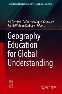Geography Education for Global Understanding - International Perspectives on Geographical Education (Hardback)