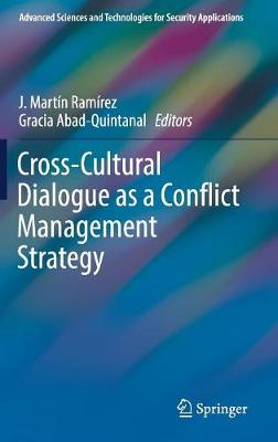 Cross-Cultural Dialogue as a Conflict Management Strategy - Advanced Sciences and Technologies for Security Applications (Hardback)
