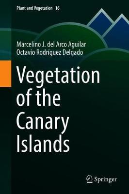 Vegetation of the Canary Islands - Plant and Vegetation 16 (Hardback)