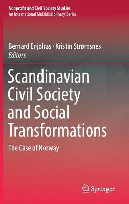 Scandinavian Civil Society and Social Transformations: The Case of Norway - Nonprofit and Civil Society Studies (Hardback)
