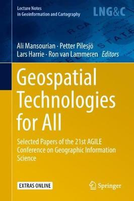 Geospatial Technologies for All: Selected Papers of the 21st AGILE Conference on Geographic Information Science - Lecture Notes in Geoinformation and Cartography (Hardback)