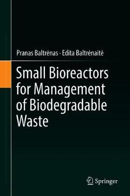 Small Bioreactors for Management of Biodegradable Waste (Hardback)