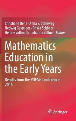 Mathematics Education in the Early Years: Results from the POEM3 Conference, 2016 (Hardback)