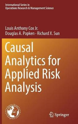 Causal Analytics for Applied Risk Analysis - International Series in Operations Research & Management Science 270 (Hardback)
