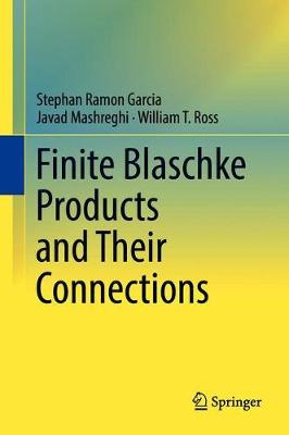 Finite Blaschke Products and Their Connections (Hardback)