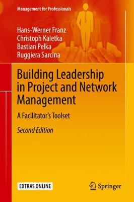 Building Leadership in Project and Network Management: A Facilitator's Toolset - Management for Professionals (Hardback)