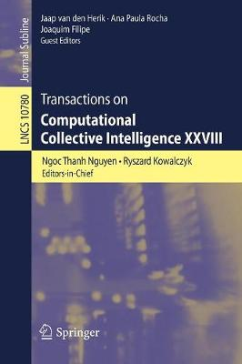 Transactions on Computational Collective Intelligence XXVIII - Transactions on Computational Collective Intelligence 10780 (Paperback)