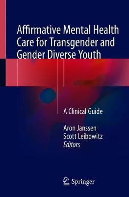 Affirmative Mental Health Care for Transgender and Gender Diverse Youth: A Clinical Guide (Paperback)