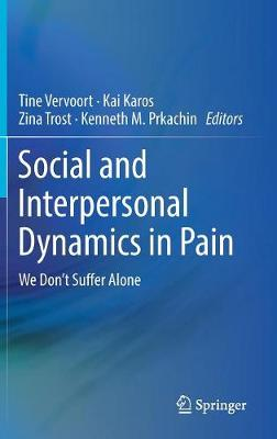 Social and Interpersonal Dynamics in Pain: We Don't Suffer Alone (Hardback)