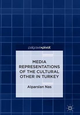 Media Representations of the Cultural Other in Turkey (Hardback)