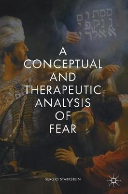 A Conceptual and Therapeutic Analysis of Fear (Hardback)